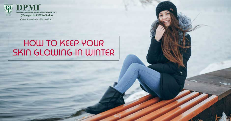HOW TO KEEP YOUR SKIN GLOWING IN WINTER