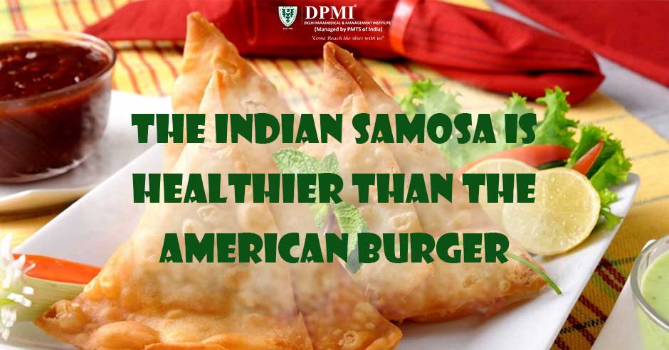 The Indian Samosa Is Healthier Than The American Burger