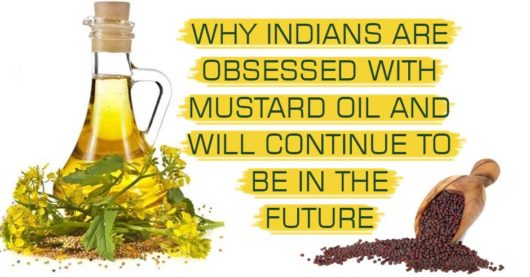 Why Indians Are Obsessed With Mustard Oil and Will Continue To Be In the Future