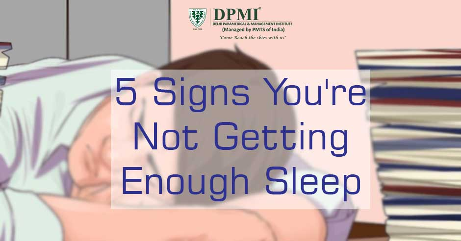 5 Signs You're not Getting Enough Sleep