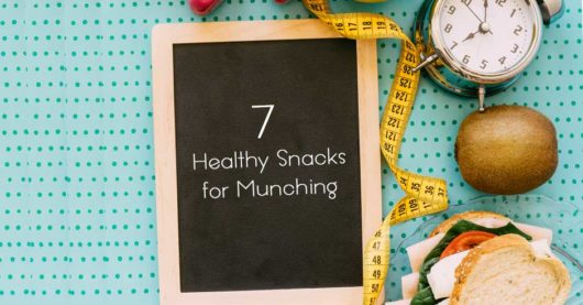 7 Healthy Snacks for Munching